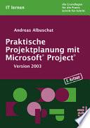 Praktische Projektplanung mit Microsoft Project