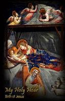 My Holy Hour   Birth of Jesus