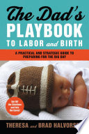 The Dad s Playbook to Labor and Birth
