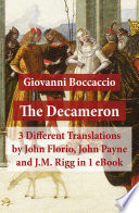 The Decameron  3 Different Translations by John Florio  John Payne and J M  Rigg in 1 eBook