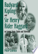 Rudyard Kipling and Sir Henry Rider Haggard on Screen  Stage  Radio and Television