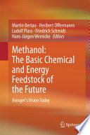 Methanol  The Basic Chemical and Energy Feedstock of the Future