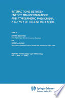 Interactions between Energy Transformations and Atmospheric Phenomena  A Survey of Recent Research
