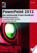 PowerPoint 2013   Das umfassende Praxis Handbuch