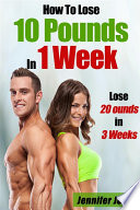 How To Lose 10 Pounds In 1 Week  20 Pounds In 3 Weeks
