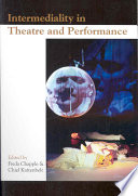 Intermediality in Theatre and Performance
