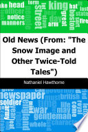 Old News   From   The Snow Image and Other Twice Told Tales