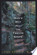 A Man s Way through the Twelve Steps