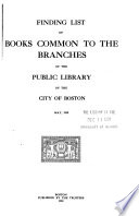 Finding List of Books Common to the Branches of the Public Library of the City of Boston