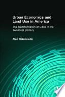 Urban Economics and Land Use in America