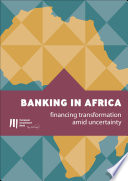 Banking in Africa  financing transformation amid uncertainty Book PDF