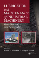Lubrication and Maintenance of Industrial Machinery Book