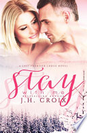 Stay With Me  A Last Frontier Lodge Novel