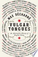 Vulgar Tongues  An Alternative History of English Slang