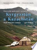Pastevecká společnost v proměnách času: Kyrgyzstán a Kazachstán