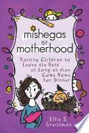 Mishegas of Motherhood