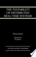 The Testability Of Distributed Real Time Systems