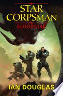 Bloodstar  Star Corpsman  Book 1
