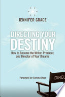 Directing Your Destiny