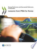 Strong Performers and Successful Reformers in Education Lessons from PISA for Korea