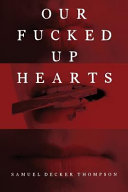 Our Fucked Up Hearts