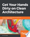Get Your Hands Dirty On Clean Architecture