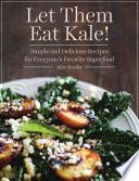 Let Them Eat Kale