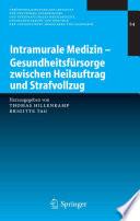 Intramurale Medizin – Gesundheitsfürsorge zwischen Heilauftrag und Strafvollzug