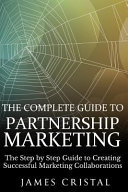 The Complete Guide to Partnership Marketing