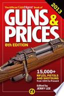 The Official Gun Digest Book of Guns   Prices 2013