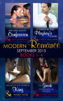 Modern Romance September 2015 Books 1 4 The Greek Commands His Mistress A Pawn In The Playboy S Game Bound To The Warrior King Her Nine Month Confession