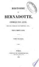 Histoire de Bernadotte Charles XIV  Jean roi de Su  de