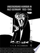 Underground Humour In Nazi Germany  1933 1945