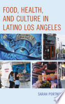 Food  Health  and Culture in Latino Los Angeles