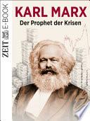 Karl Marx   Der Prophet der Krisen
