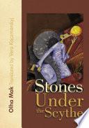 Stones Under the Scythe