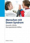 Menschen mit Down Syndrom  Genetik  Klinik  therapeutische Hilfen