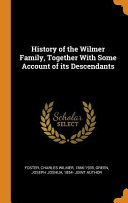 History of the Wilmer Family, Together with Some Account of Its Descendants