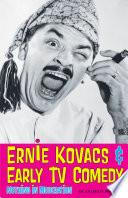 Ernie Kovacs & Early TV Comedy