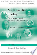Melanie Klein Today  Volume 1  Mainly Theory