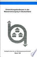 Entwicklungstendenzen in der Wasserversorgung in Deutschland