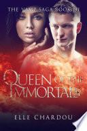 Queen of the Immortals  The Vamp Saga Book 3