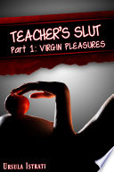 Teacher s Slut Part 1  Virgin Pleasures  Virgin Lesbian Student Teacher