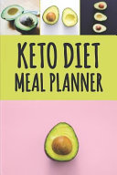 Keto Diet Meal Planner Low Carb Meal Planner For Weight Loss Track And Plan Your Keto Meals Weekly Ketogenic Daily Food Journal With Motivati