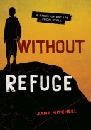 Without Refuge : makes an arduous journey with...