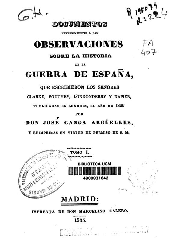 Documentos pertenecientes a las Observaciones sobre la historia de la guerra de España que escribieron los señores Clarke, Southey, Londonderry y Napier, publicadas en Londres, el año 1829 /