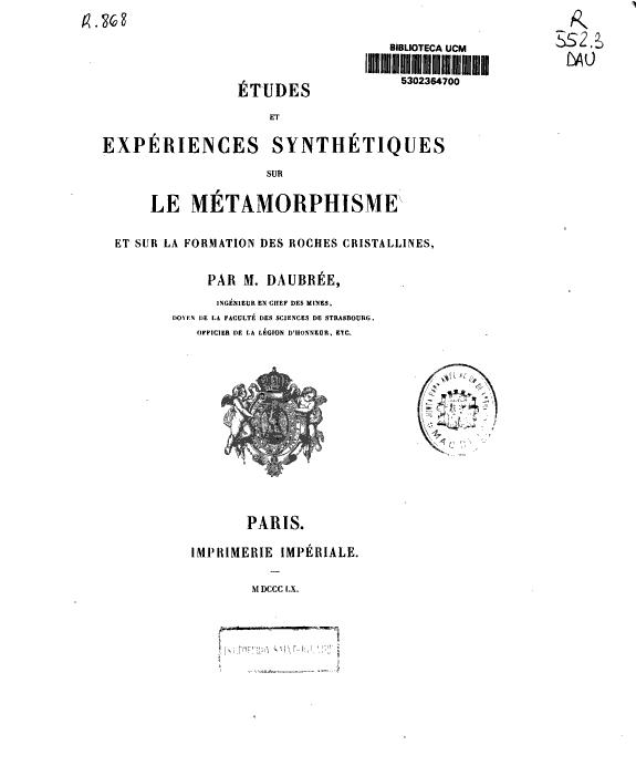 Etudes et expériences synthétiques sur le métamorphisme et sur le formation des roches cristallines /