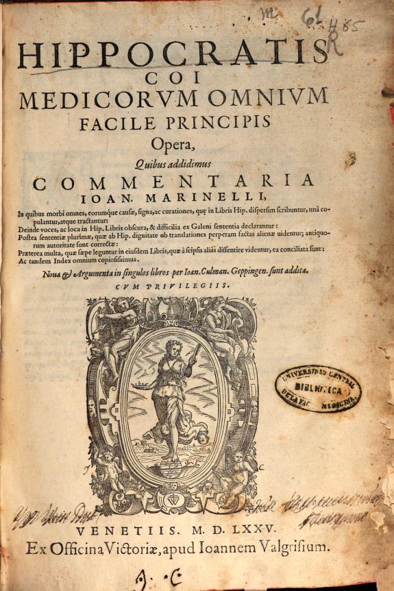 Hippocratis Coi ... Opera :quibus addidimus commentaria Ioan. Marinelli ... Noua & argumenta in singulos libros per Ioan. Culman. Geppingen. sunt addita ...