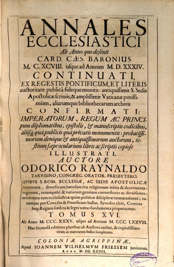 Annales ecclesiastici :ab anno quo desinit Caes. Card. Baronius MCXCVIII usque ad annum MDXXXIV... /
