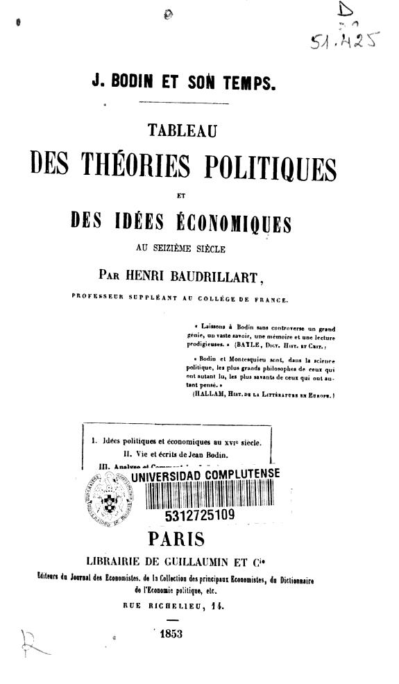 J. Bodin et son temps :tableau des théories politiques et des idées économiques au seizième siècle /